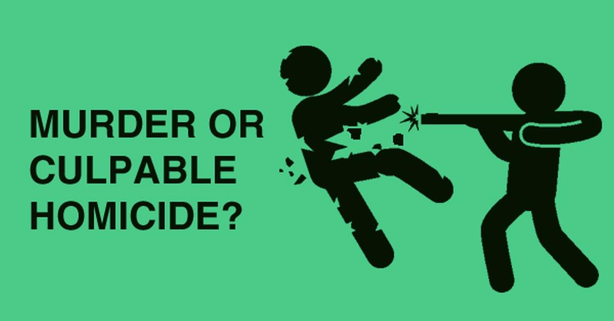Image result for CULPABLE HOMICIDE VS MURDER